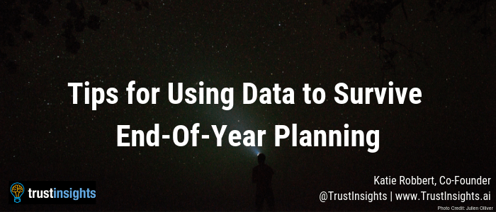 Tips for Using Data to Survive End-Of-Year Planning