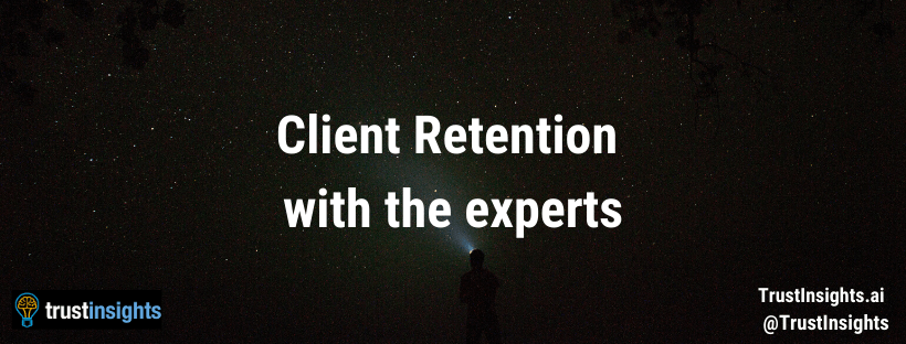 Client retention with the experts